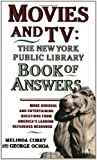 Movies and TV: The New York Public Library Book of Answers (0671775383) by Corey, Melinda