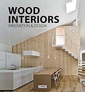 Wood Interiors: Innovation and Design from Links International
