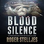 Blood Silence: McRyan Mystery Series   Roger Stelljes
