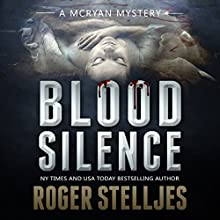 Blood Silence: McRyan Mystery Series Audiobook by Roger Stelljes Narrated by Johnny Peppers