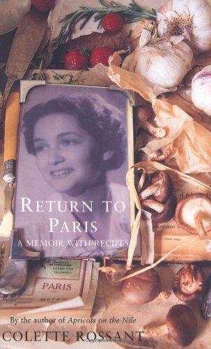 Return to Paris: A Memoir with Recipes