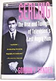 img - for Serling: The Rise and Twilight of Television's Last Angry Man book / textbook / text book
