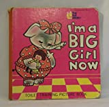 img - for I'm a Big Girl Now: Toilet Training Picture Book book / textbook / text book