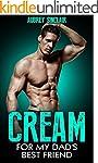 Romance: Cream for my Dad's Best Frie...
