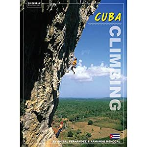 Cuba Climbing - 2nd Edition Paperback by Quickdraw Publications