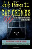 img - for DARK THINGS II: Cat Crimes: Tales of Feline Mayhem and Murder book / textbook / text book