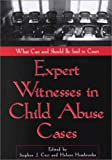 Expert Witnesses in Child Abuse Cases: What Can and Should Be Said in Court (Law & Mental Health Professionals)