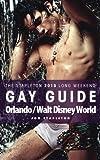 Orlando / Walt Disney World - The Stapleton 2015 Long Weekend Gay Guide (Stapleton Gay Guides)