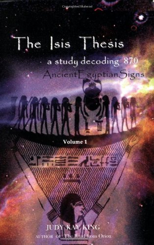 isis thesis judy king The isis thesis is a a study decoding 870 ancient egyptian signs written by judy kay king, the isis thesis is a book that promises to.