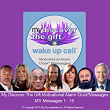 My Discover the Gift Wake UP Call (TM) - Morning Inspirations with The Dalai Lama and Other Thought Leaders - Volume 3: Wake UP Inspired Every Morning!  by Shajen Joy Aziz, Demian Lichtenstein Narrated by Shajen Joy Aziz, Robin B. Palmer