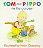 Tom and Pippo in the Garden (Tom and Pippo) (0333738756) by Oxenbury, Helen