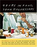 img - for Yours in Food, John Baldessari: with meditations on eating by Paul Auster, David Byrne, Dave Eggers, David Gilbert, Tim Griffin, Andy Grundberg, John ... O'Brien, Francine Prose, and Peter Schjeldah book / textbook / text book