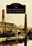 Gary Firth Leeds & Liverpool Canal in Yorkshire (Archive Photographs: Images of England)