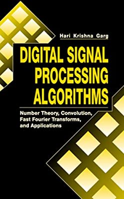 Digital Signal Processing Algorithms: Number Theory, Convolution, Fast Fourier Transforms, and Applications (Computer Science & Engineering)