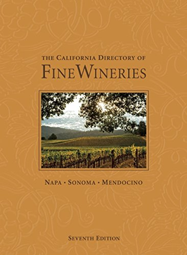 The California Directory of Fine Wineries: Napa, Sonoma, Mendocino