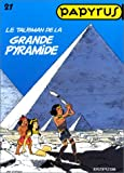 Papyrus, Tome 21 : Le talisman de la Grande Pyramide 