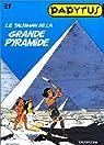 Papyrus, tome 21 : Le talisman de la Grande Pyramide