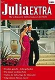 Julia Extra Band 0313: Folge deinem Herzen, Luccy / Paradies gesucht - Liebe gefunden / F�r immer an deiner Seite / N�chte der Liebe - Tage der Sehnsucht /