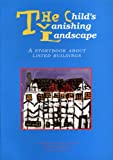 The Child's Vanishing Landscape: Story Book About Listed Buildings