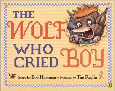The Wolf Who Cried Boy: Bob Hartman, Tim Raglin: 9780142401590: Amazon.com: Books