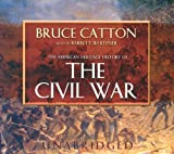The American Heritage History of the Civil War [UNABRIDGED]