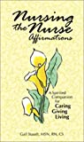 img - for Nursing the Nurse: Affirmations book / textbook / text book
