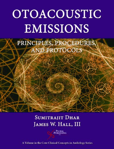 Otoacoustic Emissions: Principles, Procedures, and...