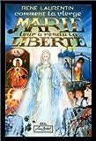 echange, troc René Laurentin - Comment la Vierge Marie leur a rendu la liberté