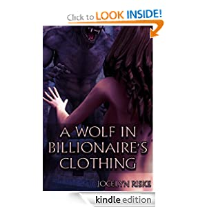 A Wolf in Billionaire's Clothing (Monster Breeding Erotica) Jocelyn Riske