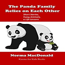 The Panda Family Relies on Each Other: Short Stories, Fuzzy Animals, and Life Lessons Audiobook by Norma MacDonald Narrated by Stephanie Quinn