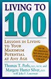 img - for Living To 100: Lessons In Living To Your Maximum Potential At Any Age book / textbook / text book