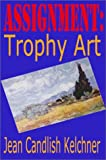 img - for Assignment: Trophy Art a Maxine Cantrell Mystery book / textbook / text book