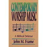 Contemporary Worship Music: A Biblical Defense