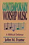Contemporary Worship Music - A Biblical Defence