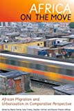 img - for Africa on the Move: African Migration and Urbanisation in Comparative Perspective book / textbook / text book
