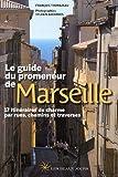 echange, troc François Thomazeau - Le guide du promeneur de Marseille
