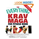 The Everything Krav Maga for Fitness Book: Get fit fast with this high-intensity martial arts workout