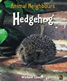 Hedgehog. Michael Leach (British Animals)