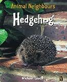 Hedgehog. Michael Leach (British Animals)