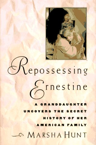 Image for Repossessing Ernestine: A Granddaughter Uncovers the Secret History of Her American Family