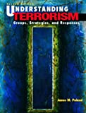 Understanding Terrorism: Groups, Strategies, and Responses (2nd Edition)