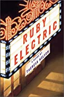 Ruby Electric (Richard Jackson Books (Atheneum Hardcover))