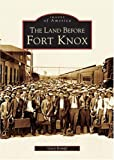 img - for The Land Before Fort Knox (KY) (Images of America) book / textbook / text book
