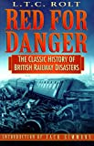 Red for Danger: Classic History of British Railway Disasters