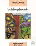 Schizophrenia (Clinical Psychology: A Modular Course) (0863775535) by Birchwood, Max