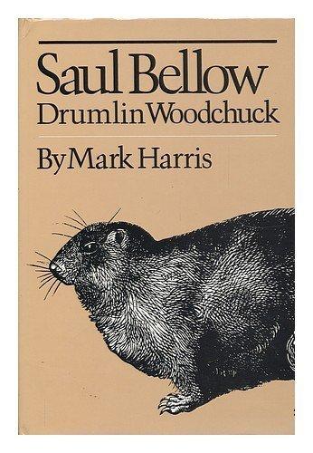 Saul Bellow, Drumlin Woodchuck Hardcover - July 31, 1982 PDF