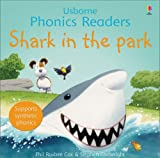 Phil Roxbee Cox Shark in the Park (Phonics Readers) (Usborne Phonics Readers)