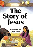 The Story of Jesus (0829814604) by Water, Mark