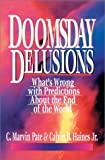 Doomsday Delusions: What's Wrong With Predictions About the End of the World (0830816216) by Pate, C. Marvin