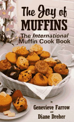 The Joy of Muffins: The International Muffin Cook Book by Genevieve Farrow